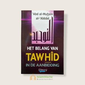 Uitgeverij : Badr Het belang van Tawhid in de aanbidding