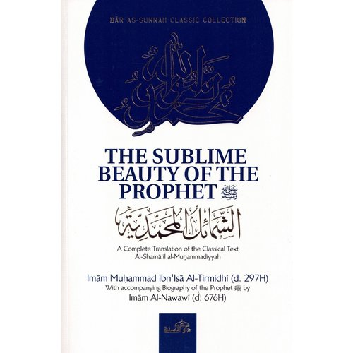 Dar as-Sunnah Publishers The Sublime Beauty of The Prophet