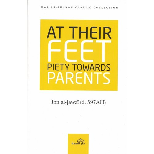Dar as-Sunnah Publishers At their feet piety towards parents