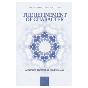 Dar as-Sunnah Publishers The Refinement of Character