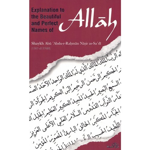 Dar as-Sunnah Publishers Explanation to the Beautiful and Perfect Names of Allah
