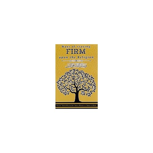 Maktabatulirshad Publications Ways of staying Firm upon the religion