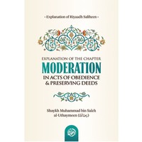 Moderation in acts of obedience & preserving deeds