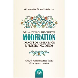 Maktabatulirshad Publications Moderation in acts of obedience & preserving deeds