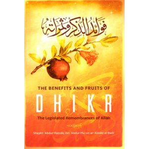 Maktabatulirshad Publications The Benefits and Fruits of Dhikr