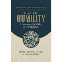 Chapter on Humility & Lowering One's Wing To The Believes
