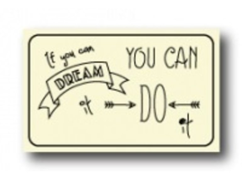 WKK If you can dream it, you can do it