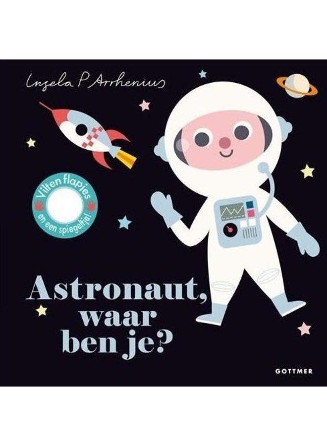 Astronaut waar ben je?