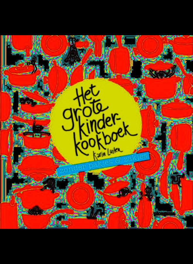 Het grote kinderkookboek zonder pakjes en zakjes (9+)
