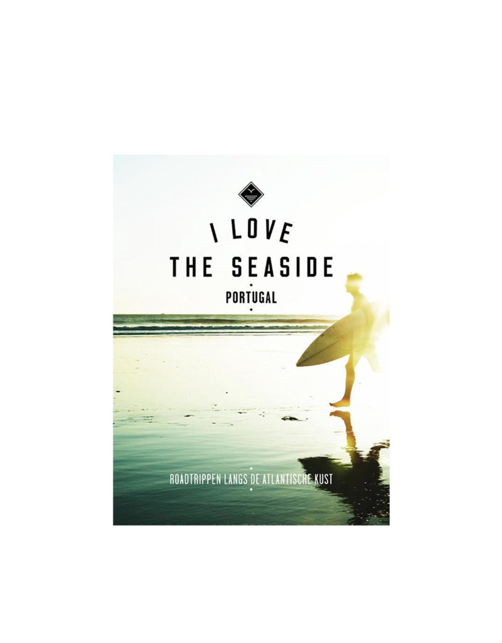 I Love The Seaside I Love The Seaside - Portugal