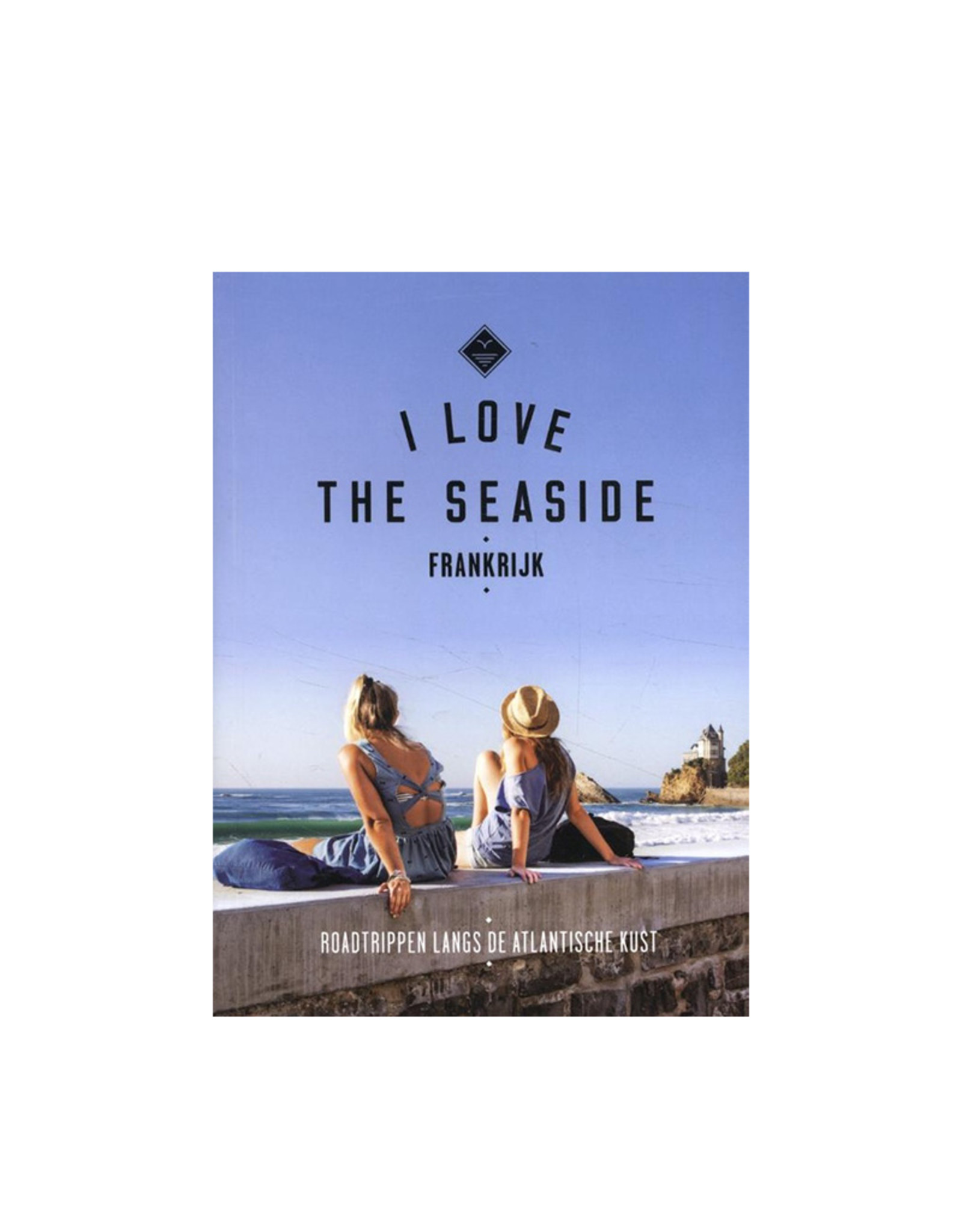 I Love The Seaside I Love the Seaside Frankrijk