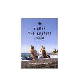 I Love The Seaside I Love the Seaside - Frankrijk
