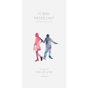 - Fog of Love- It Will Never Last exp.