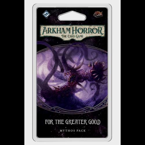 Fantasy Flight Arkham Horror LCG - For the Greater Good