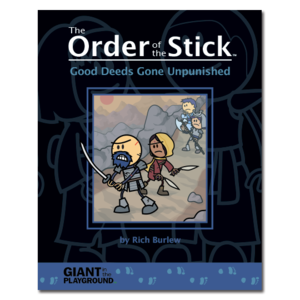 Giant in the Playground Order of The Stick- Vol. 1/2. Good Deeds Gone Unpunished
