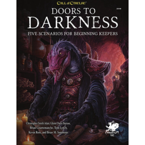 Chaosium Call of Cthulhu 7th Ed- Doors to Darkness