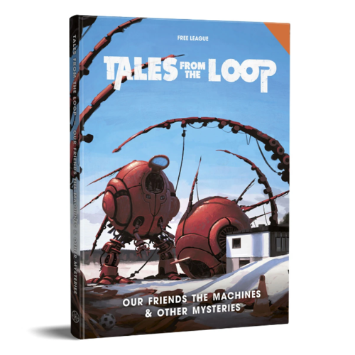 Modiphius Tales from the Loop RPG- Our Friends the Machines & Other Mysteries