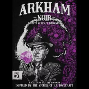 - Arkham Noir 3 - Infinite Gulfs of Darkness