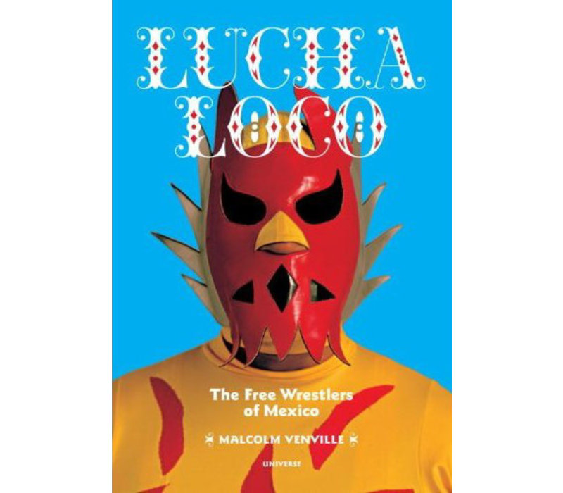 Lucha Loco, The Free Wrestlers of Mexico