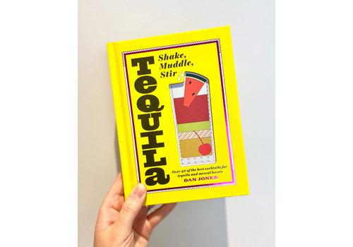 Exhibitions International Tequila: Shake, Muddle, Stir