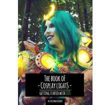 The Book of Cosplay Lights – Getting Started with LEDs