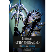 The Book of Cosplay Armor Making – Worbla and Wonderflex