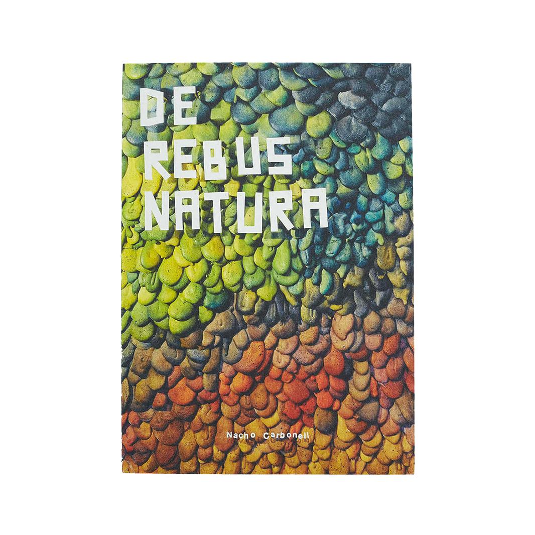 Nacho Carbonell De Rebus Natura - Nacho Carbonell