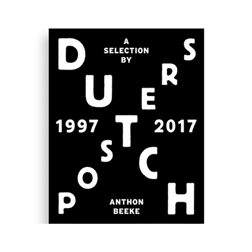 Anthon Beeke Dutch Posters 1997 - 2017 - A selection by Anthon Beeke