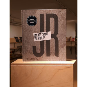 JR: Can Art Change the World? (Revised and Expanded Edition)