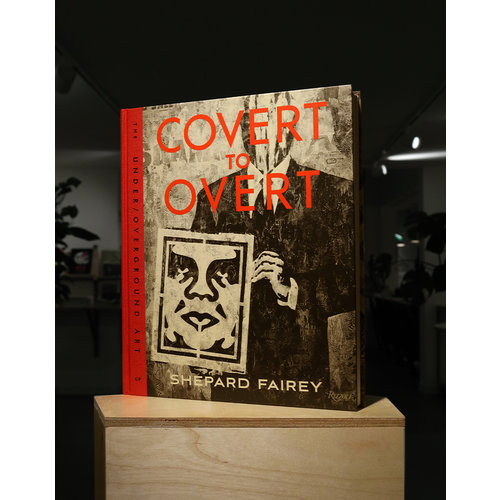 Rizzoli Covert to Overt - Shepard Fairey