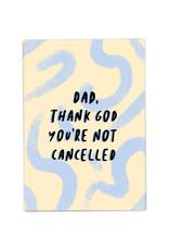 KAART BLANCHE KAART BLANCHE Dad, Not Cancelled