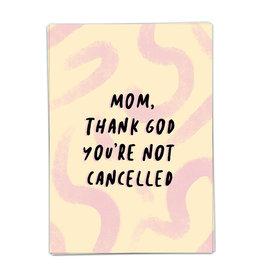 KAART BLANCHE KAART BLANCHE Mom, Not Cancelled
