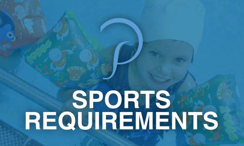 School/Sports Requirements
