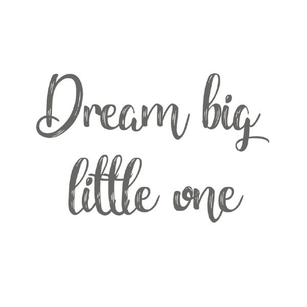 LM Baby Art Tekst muursticker; Dream big little one - 30x19cm