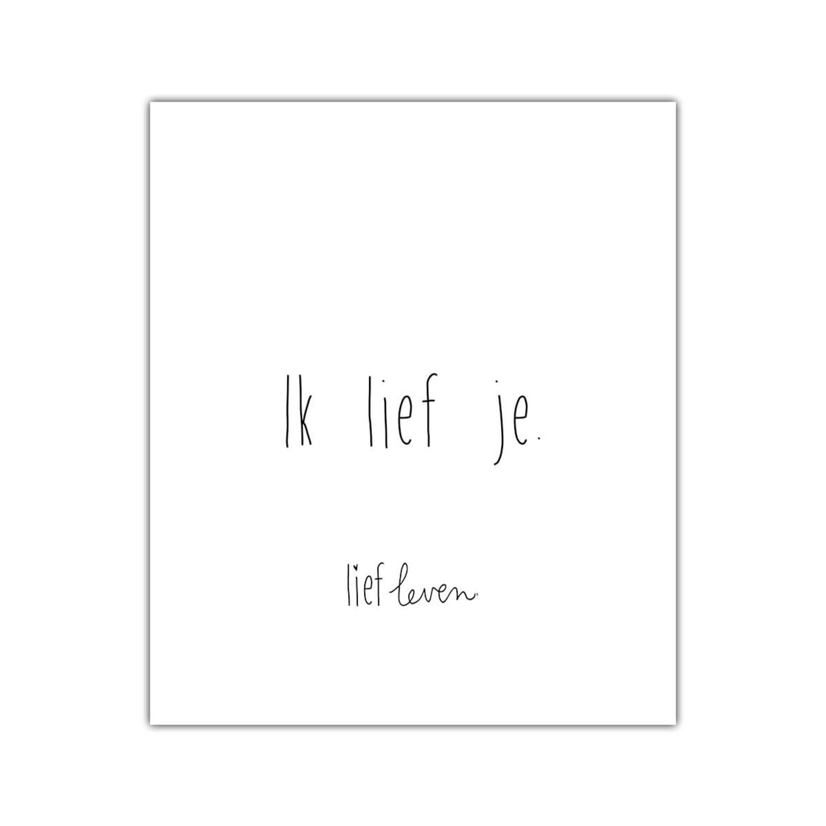 Lief Leven Kaart/Poster  A5 Ik lief je