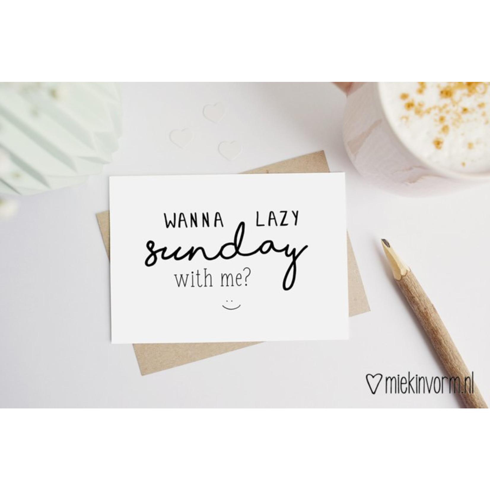 MIEKinvorm Ansichtkaart Wanna lazy sunday with me?
