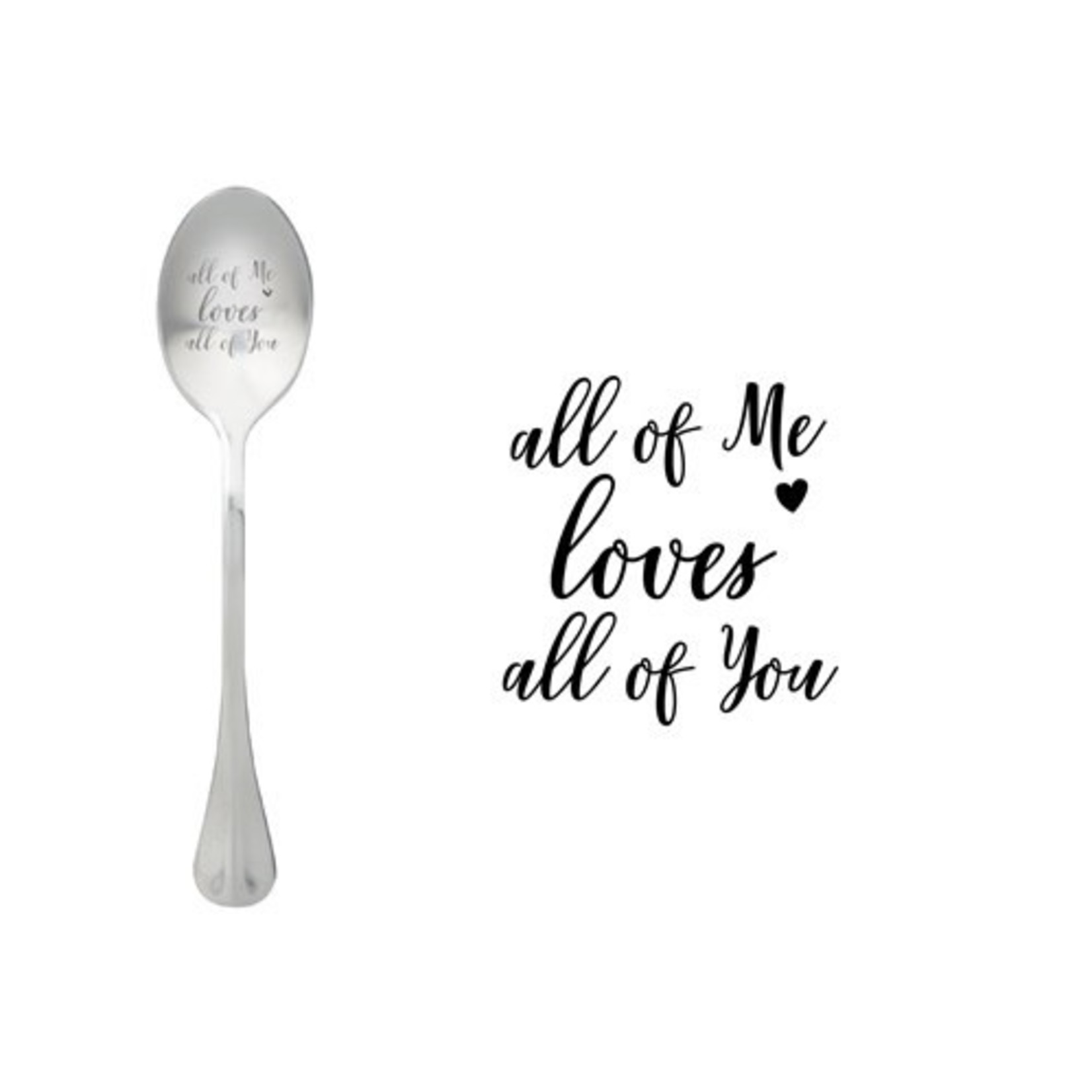 One message spoon Lepel All of me loves all of you
