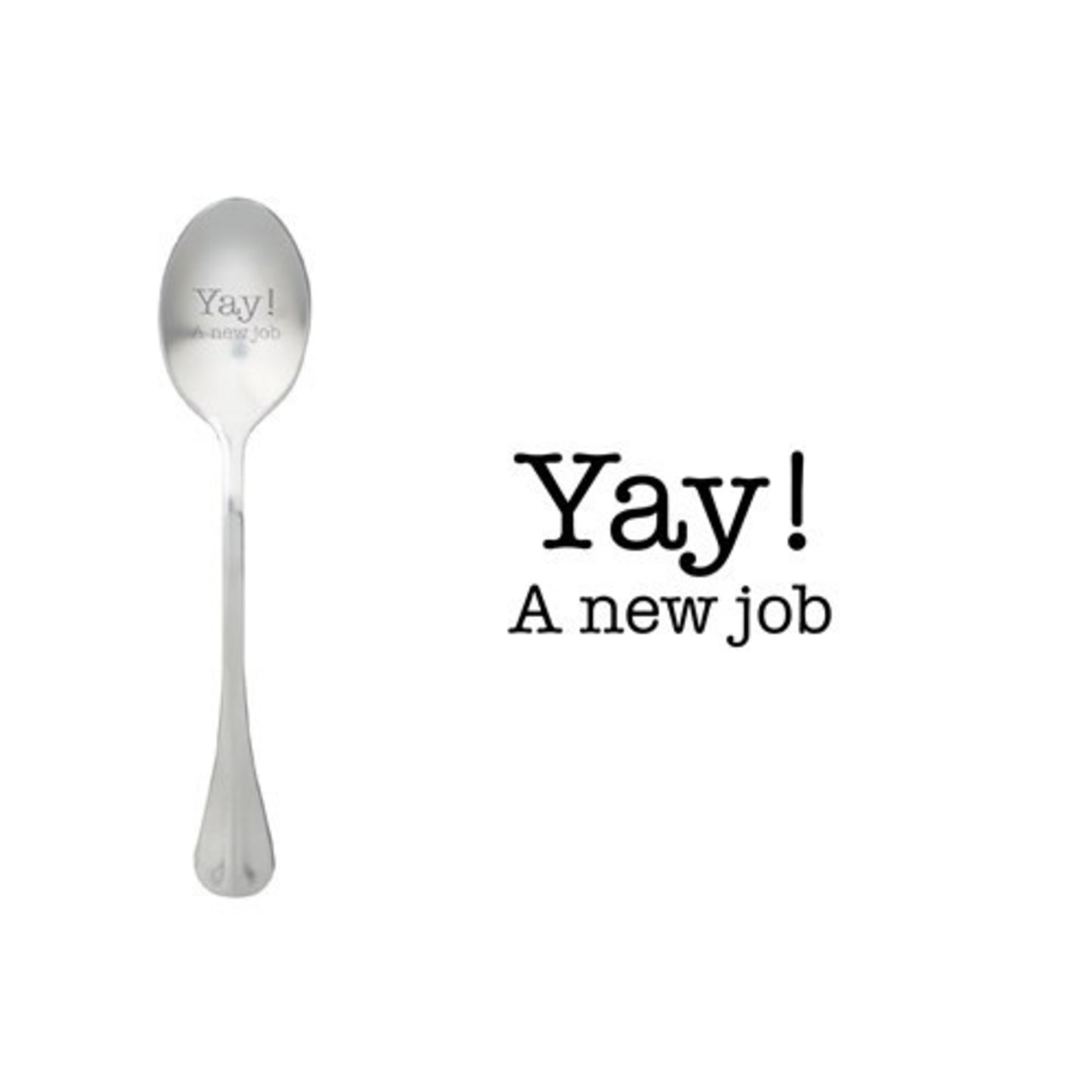 One message spoon Lepel Yay! A new job