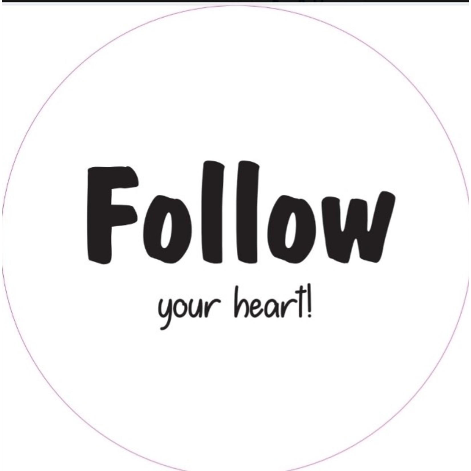 Home Sweet Home Muurcirkel Follow your heart 30cm