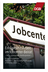 DGB Broschüre Jobcenter Erfolgreiche Arbeit im Jobcenter-Beirat