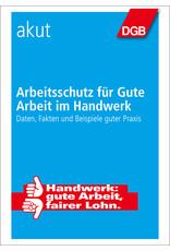 DGB-Broschüre Arbeitsschutz im Handwerk? Daten, Fakten und Beispiele guter ...