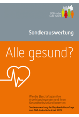 DGB-Broschüre / Index Gute Arbeit Sonderauswertung - Alle gesund?