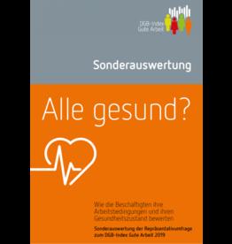 Index Gute Arbeit Sonderauswertung - Alle gesund?