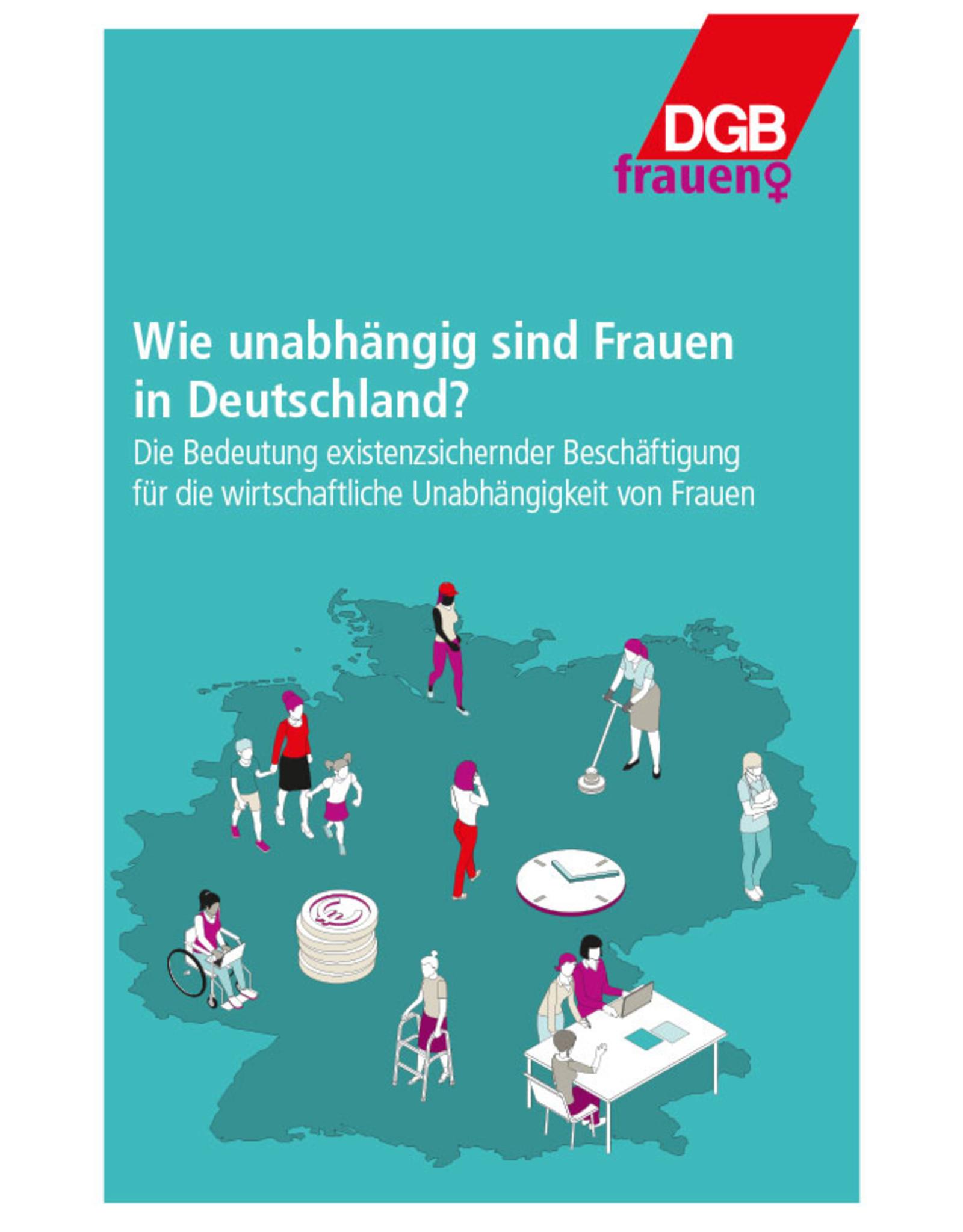 Wie unabhängig sind Frauen in Deutschland? Die Bedeutung existenzsichernder Beschäftigung für die wirtschaftliche unabhängigkeit von Frauen