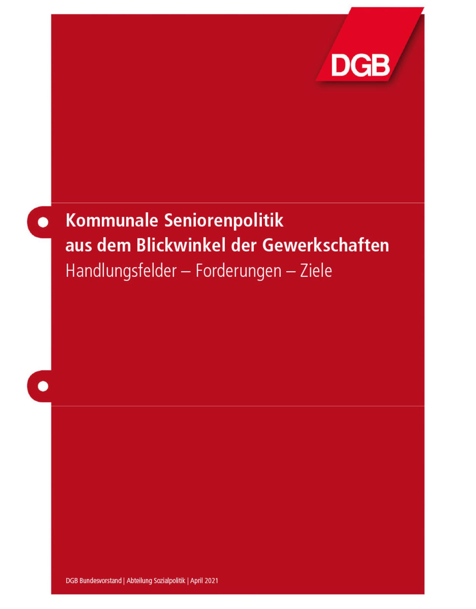 Kommunale Seniorenpolitik aus dem Blickwinkel der Gewerkschaften, Handlungsfelder – Forderungen – Ziele