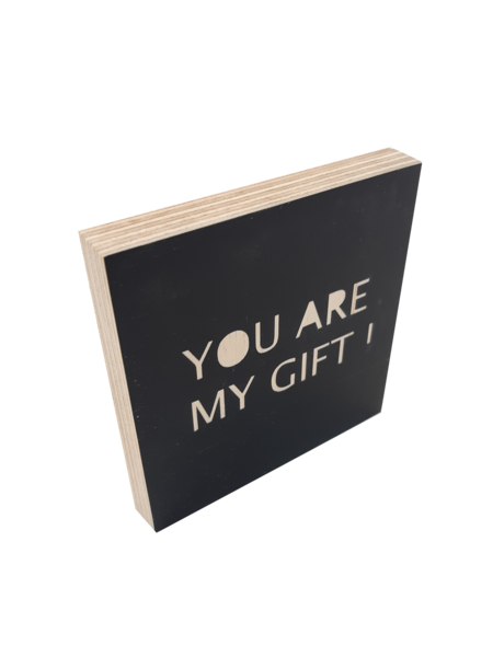 Woodblocks You are my gift ! zwart