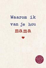 Kosmos Uitgevers Waarom ik van je hou mama