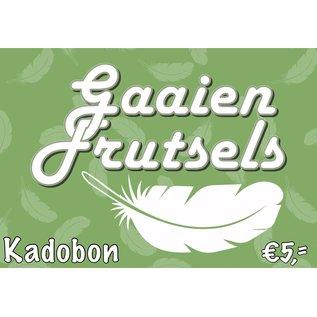 Gaaien-frutsels Digitale kadobon van 5 euro