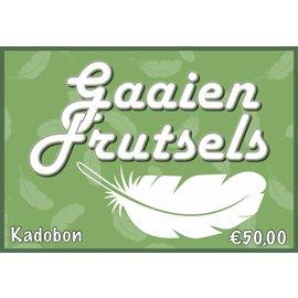 Gaaien-frutsels Digitale kadobon van 50 euro