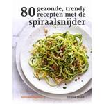 80 gezonde, trendy recepten met de spiraalsnijder
